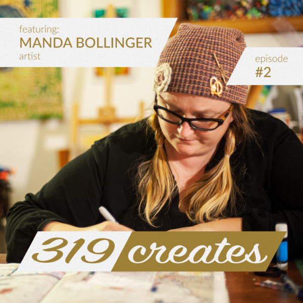 319 Creates Episode 2: Manda Bollinger, Iowa City artist