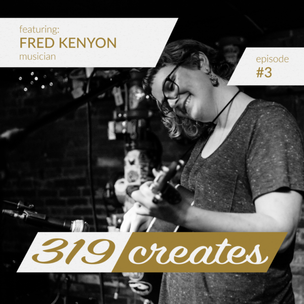 319 Creates Episode 3: Fred Kenyon, Milwaukee musician