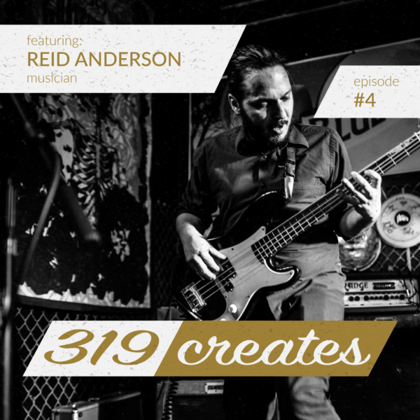 319 Creates Episode 4: Reid Anderson, Cedar Rapids musician
