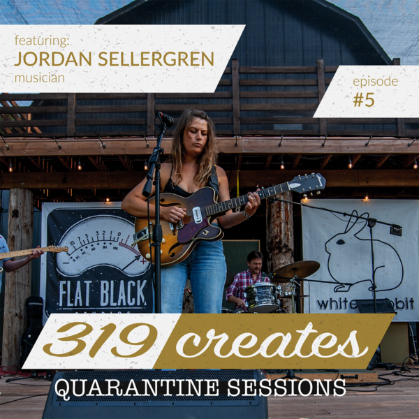 319 Creates Quarantine Sessions Episode 5: Jordan Sellergren, Iowa musician